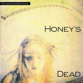 The Jesus And Mary Chain - Honey's Dead   LP, Album  Germany 1992