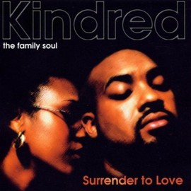 Kindred the Family Soul - Surrender to Love