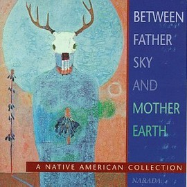 Various Artists - Between Father Sky & Mother Earth