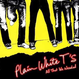 Plain White T's - All That We Needed