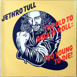 Jethro Tull - Too Old To Rock N' Roll: Too Young To Die (Vinyl, LP,)