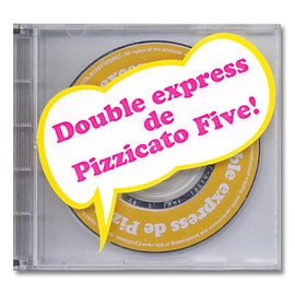 Pizzicato Five - プロモ3インチCD Double express de Pizzicato Five! , TDDL-91261