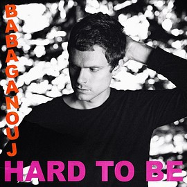 Babaganouj - Hard to Be