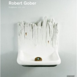 Robert Gober - Sculptures and Installations 1979 - 2007