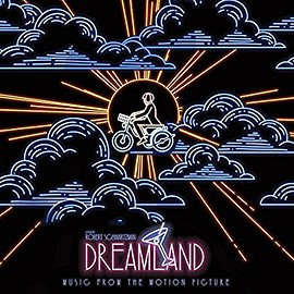 Robert Schwartzman - Dreamland: Music From The Motion Picture