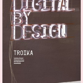 Troika - Digital by Design: Crafting Technology for Products and Environments