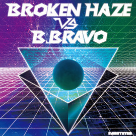 "Broken Haze - ""Broken Haze vs B.Bravo - Node.02"