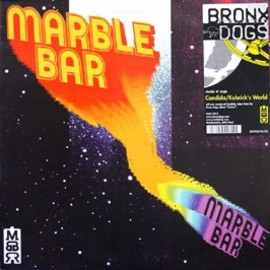 BRONX DOGS - Candida Kubrick's World / Marble Bar