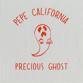 Pepe California - Precious Ghost