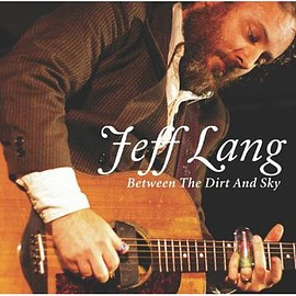 Jeff Lang - Between The Dirt And Sky