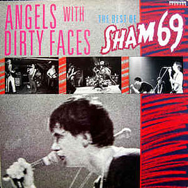 Sham 69  - ngels With Dirty Faces - The Best Of Sham