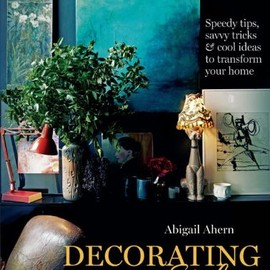Abigail Ahern - Decorating with Style