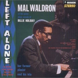 Mal Waldron - Left Alone: Dedicated to Billie Holiday