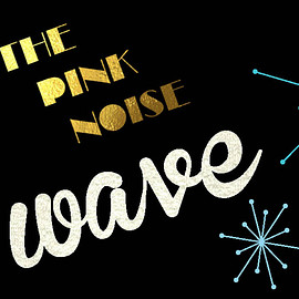 The Pink Noise - Wave