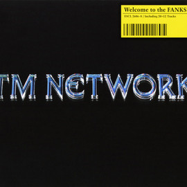 TM NETWORK - Welcome to the FANKS!