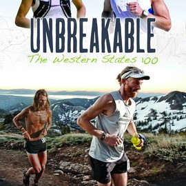 JB Benna - Unbreakable: The Western States 100