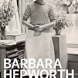 Sophie Bowness - Barbara Hepworth: Writings and Conversations