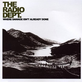 The Radio Dept. - Where Damege Isn't Already Done