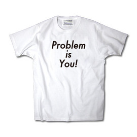 INDUSTRIAL SUITE - Problem is You! TEE