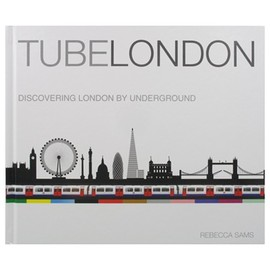 Rebecca Sams - TubeLondon - Discovering London by Underground
