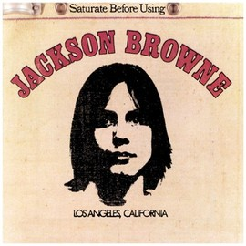 Jackson Browne - Saturate Before Using / Jackson Browne