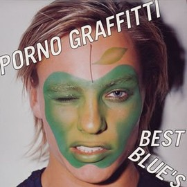 PORNO GRAFFITTI - PORNO GRAFFITTI BEST BLUE'S