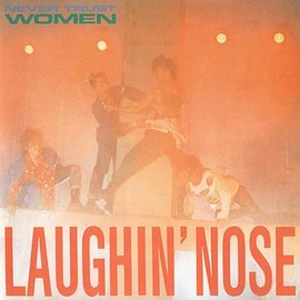LAUGHIN' NOSE - NEVER TRUST WOM
