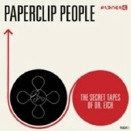 PAPERCLIP PEOPLE - THE SECRET TAPES OF DR. EICH ( 直輸入盤・帯ライナー付 )