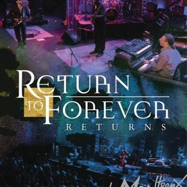 Return to Forever - Return to Forever Returns Live at Montreux 2008