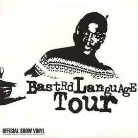 Ricci Rucker, D-Styles, Mike Boo, Excess & Toadstyle - Bastrd Language Tour Official Show Vinyl