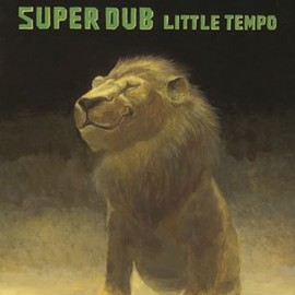 LITTLE TEMPO - SUPER DUB