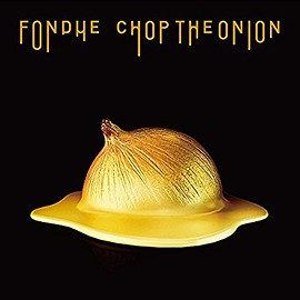 Chop The Onion - FONDUE