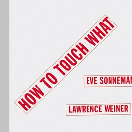 Lawrence Weiner - How to Touch What