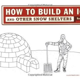 Norbert E, Yankielun - How to Build an Igloo: And Other Snow Shelters