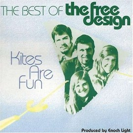 Free Design - Kites Are Fun: The Best Of The Free Design