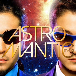 m-flo - ASTROMANTIC