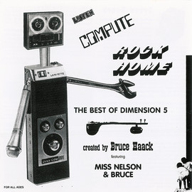 Bruce Haack , Esther Nelson & Dimension 5 Records - Listen Compute Rock Home