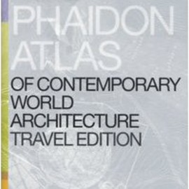 Phaidon Press - The Phaidon Atlas of Contemporary World Architecture (Travel Edition)