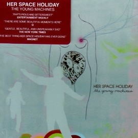 Her Space Holiday - Young Machines
