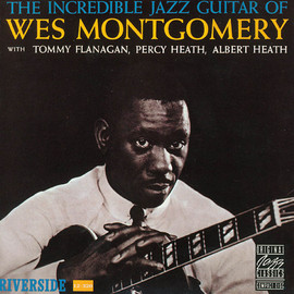 WES MONTGOMERY, ウェス・モンゴメリー - THE INCREDIBLE JAZZ GUITAR OF WES MONTGOMERY