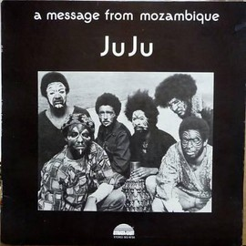 Juju - A Message From Mozambique/Juju(1973)