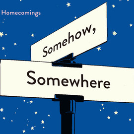 Homecomings - Somehow, Somewhere