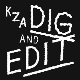 KZA - Dig And Edit