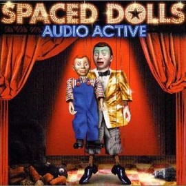 AUDIO ACTIVE - SPACED DOLLS