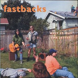 Fastbacks ‎ - wait out / the jester