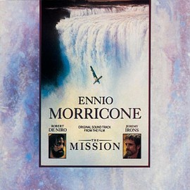 Ennio Morricone - The Mission: Original Soundtrack From The Motion Picture