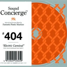 "FPM - Sound Concierge #404 ""Electric Carnival"" for your everlasting party"