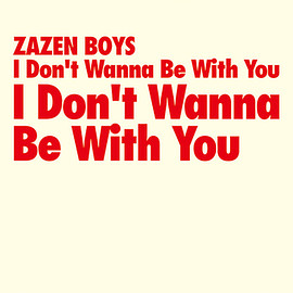 "ZAZEN BOYS - I Don't Wanna Be With You (12"")"