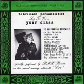 television personalities - Your Class/Someone To Share My Life With