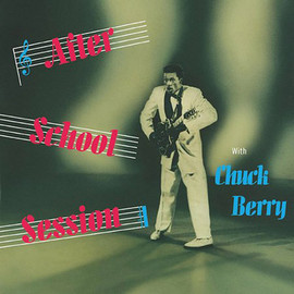 Chuck Berry - After Shool Sessions
